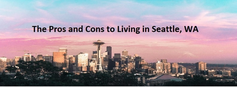pros and cons of living in seattle